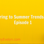 How to Add Spring To Summer Fashion Trends To Your Wardrobe