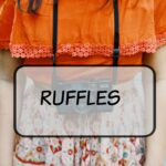 I Bet You Thought You Where Done With Ruffles